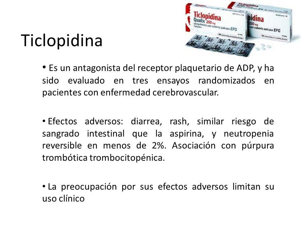 Ticlopidina Es un antagonista del receptor plaquetario de ADP, y ha sido evaluado en tres ensayos randomizados en pacientes con enfermedad cerebrovasc