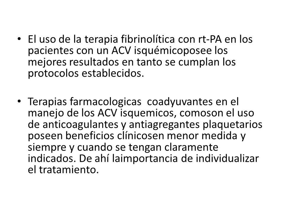 El uso de la terapia fibrinolítica con rt-PA en los pacientes con un ACV isquémicoposee los mejores resultados en tanto se cumplan los protocolos esta