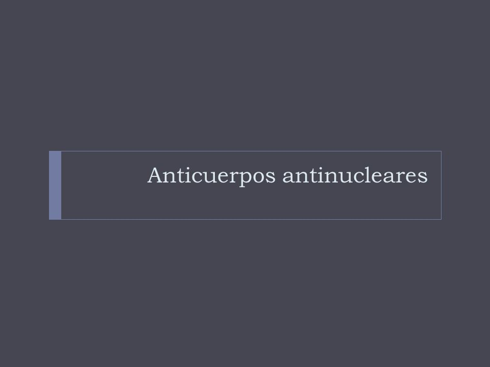 Anticuerpos antinucleares