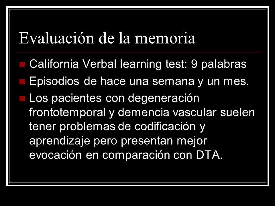 Evaluación de la memoria California Verbal learning test: 9 palabras Episodios de hace una semana y un mes. Los pacientes con degeneración frontotempo