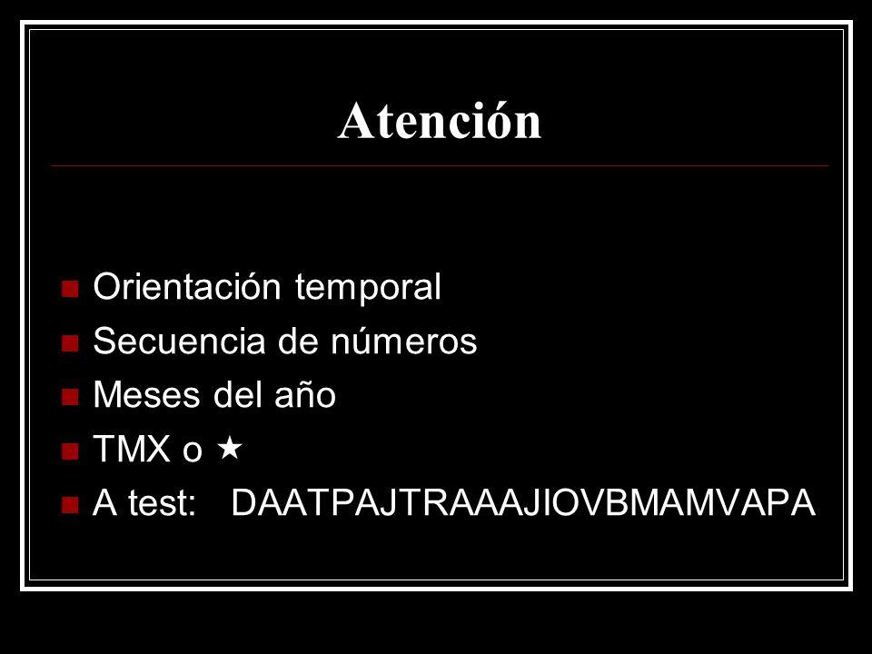 Atención Orientación temporal Secuencia de números Meses del año TMX o A test: DAATPAJTRAAAJIOVBMAMVAPA