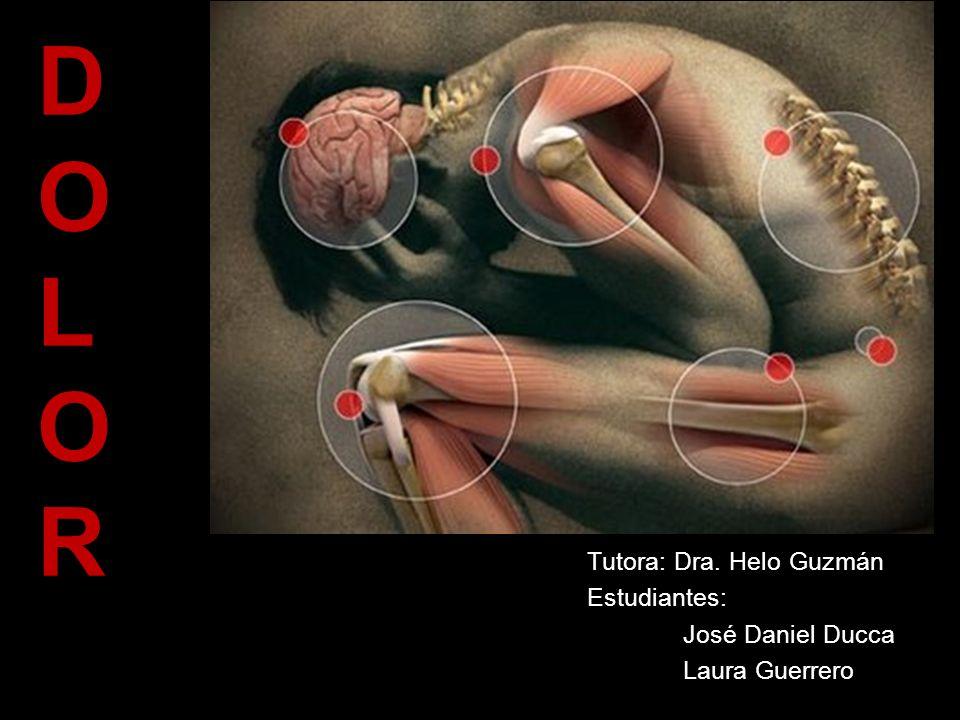 Tutora: Dra. Helo Guzmán Estudiantes: José Daniel Ducca Laura Guerrero D O L O R
