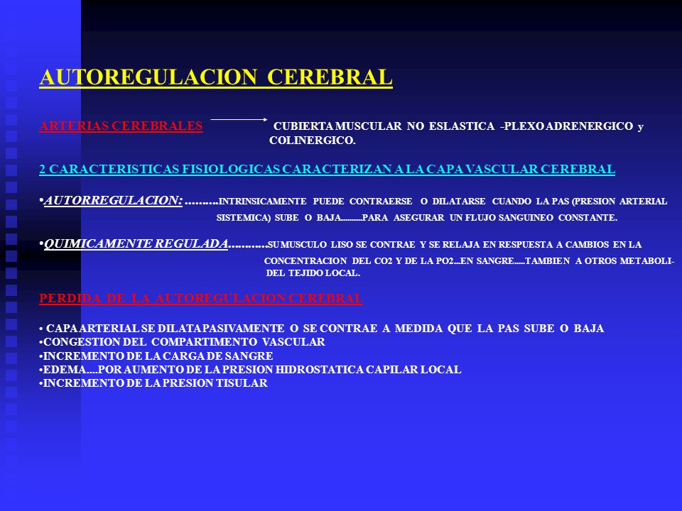 AUTOREGULACION CEREBRAL ARTERIAS CEREBRALES CUBIERTA MUSCULAR NO ESLASTICA - PLEXO ADRENERGICO y COLINERGICO. 2 CARACTERISTICAS FISIOLOGICAS CARACTERI