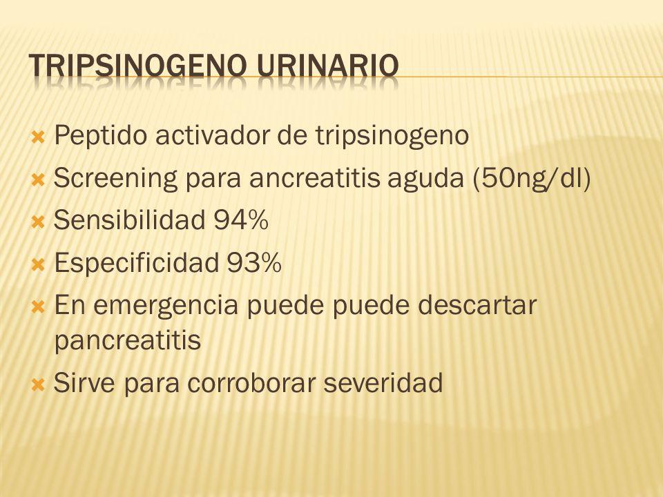 Peptido activador de tripsinogeno Screening para ancreatitis aguda (50ng/dl) Sensibilidad 94% Especificidad 93% En emergencia puede puede descartar pa