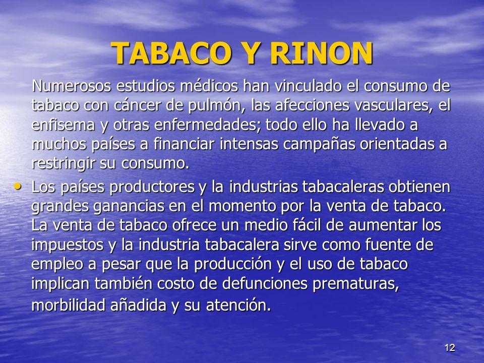 13 TABACO Y RI Ň ON Hay largo intervalo entre la exposición al tabaco y la aparición de enfermedades.