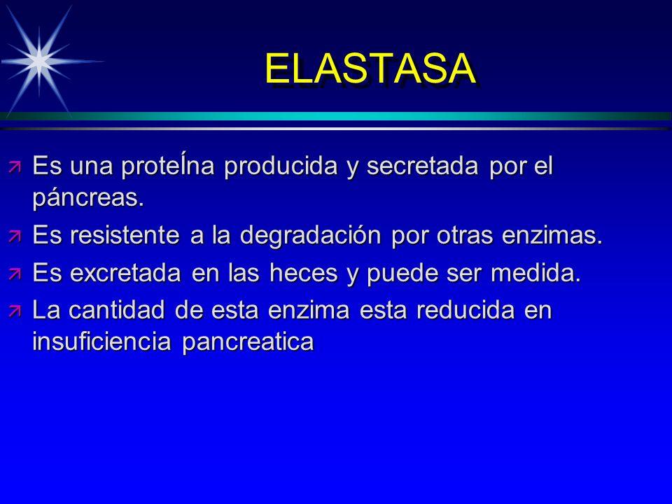 ELASTASA ä Es una proteÍna producida y secretada por el páncreas. ä Es resistente a la degradación por otras enzimas. ä Es excretada en las heces y pu