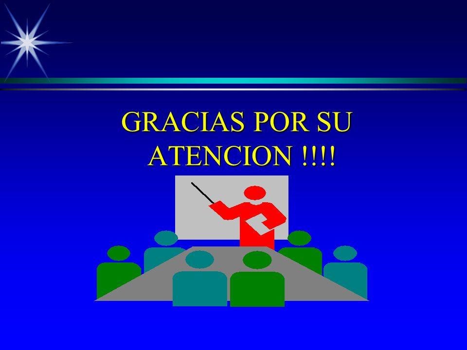 GRACIAS POR SU ATENCION !!!! GRACIAS POR SU ATENCION !!!!
