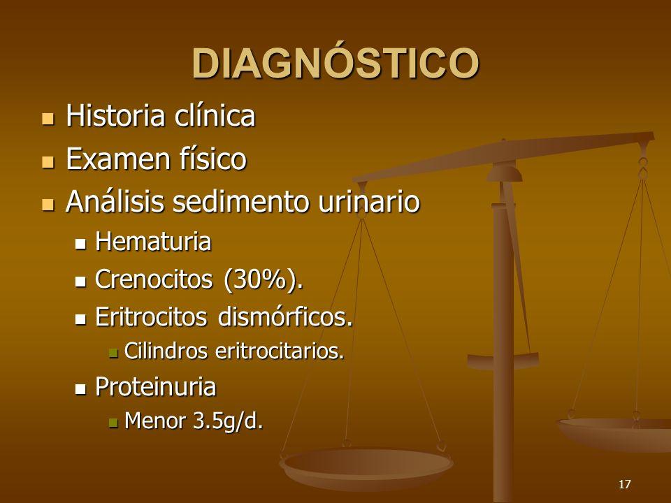 17 DIAGNÓSTICO Historia clínica Historia clínica Examen físico Examen físico Análisis sedimento urinario Análisis sedimento urinario Hematuria Hematur