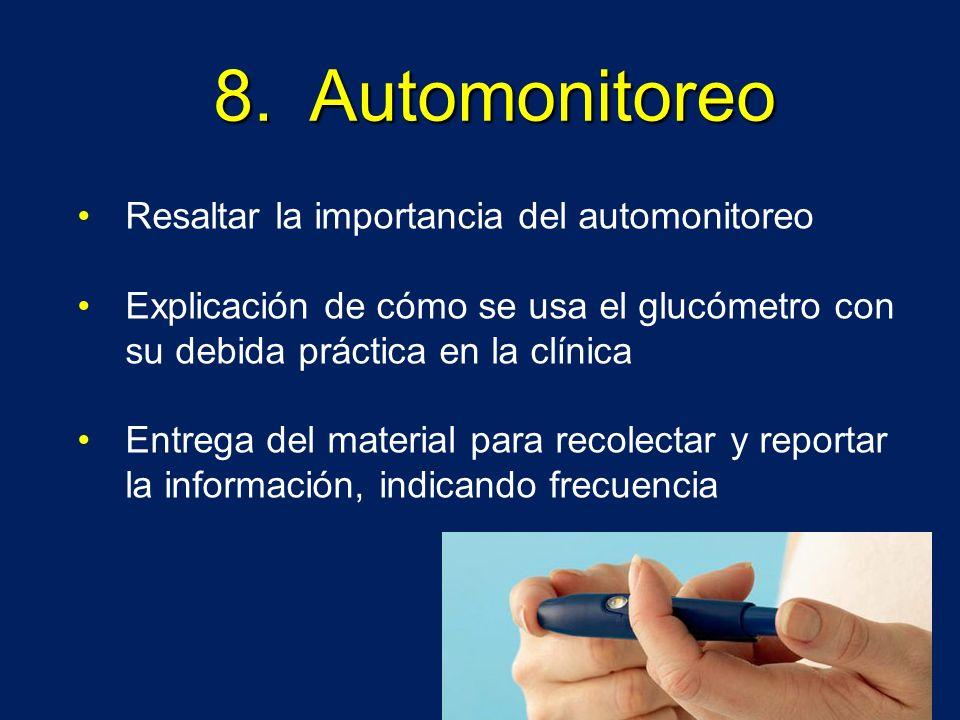 8. Automonitoreo Resaltar la importancia del automonitoreo Explicación de cómo se usa el glucómetro con su debida práctica en la clínica Entrega del m