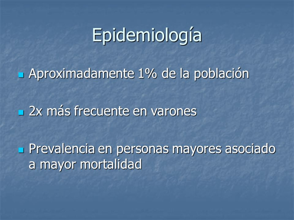 Epidemiología Aproximadamente 1% de la población Aproximadamente 1% de la población 2x más frecuente en varones 2x más frecuente en varones Prevalenci
