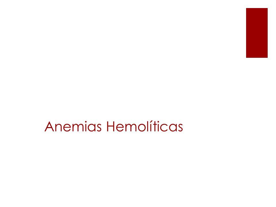Fisiopatología de la hemólisis Disminución Hb Aumento de Producción reticulocitos Aumento de Degradación Bilis y DHL