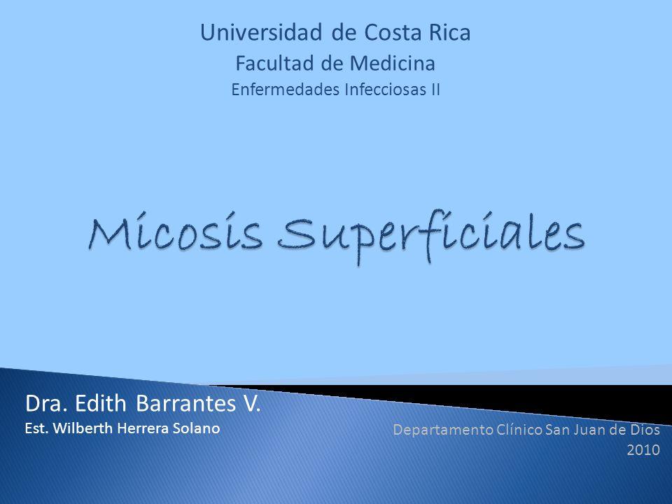 Universidad de Costa Rica Facultad de Medicina Enfermedades Infecciosas II Dra. Edith Barrantes V. Est. Wilberth Herrera Solano Departamento Clínico S
