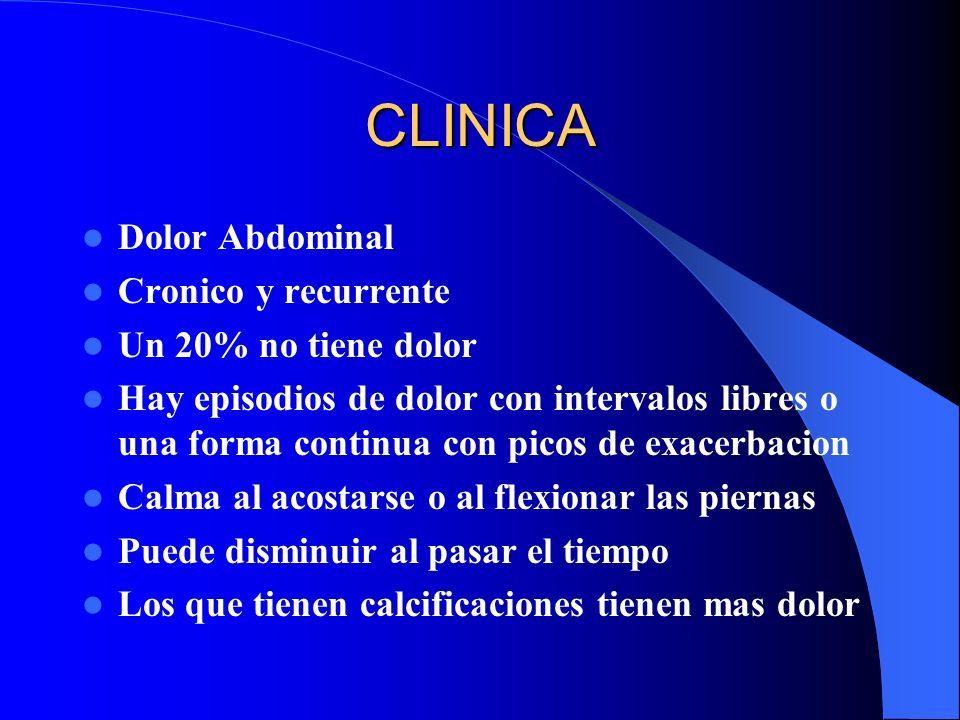 CLINICA Dolor Abdominal Cronico y recurrente Un 20% no tiene dolor Hay episodios de dolor con intervalos libres o una forma continua con picos de exac