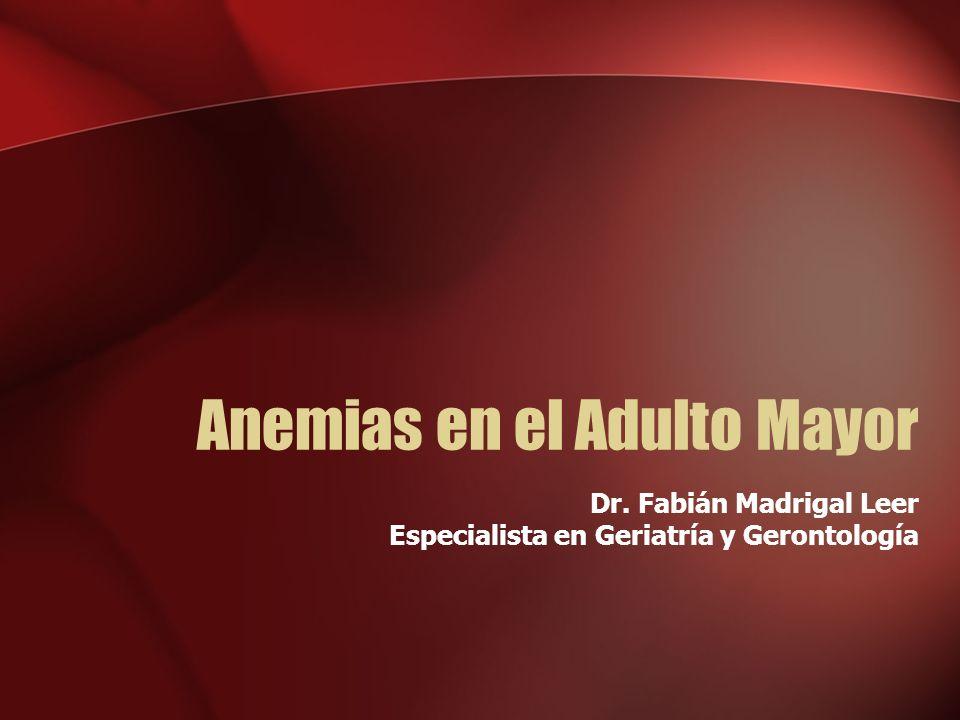 Impacto de la anemia en el adulto mayor Deterioro en la función cognitiva (15) (16) –Enfermedad Alzheimer –Enfermedad vascular Deterioro en pacientes con ICC (17) –Aumento en la mortalidad (15) Ann.Epidemiology 1997; 7:219-224 (16) Neuroprotection.