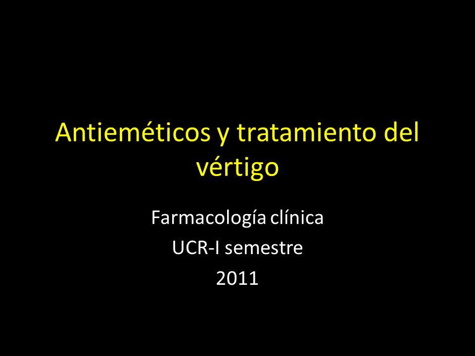 Antieméticos y tratamiento del vértigo Farmacología clínica UCR-I semestre 2011