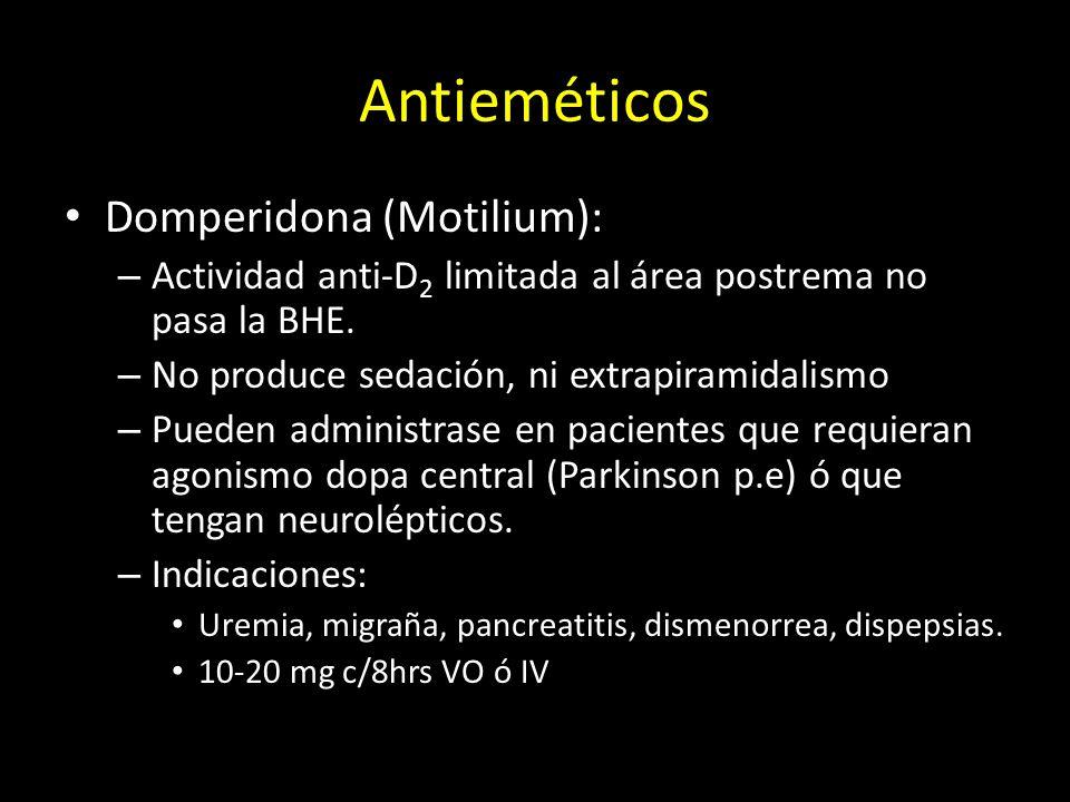 Antieméticos Domperidona (Motilium): – Actividad anti-D 2 limitada al área postrema no pasa la BHE. – No produce sedación, ni extrapiramidalismo – Pue