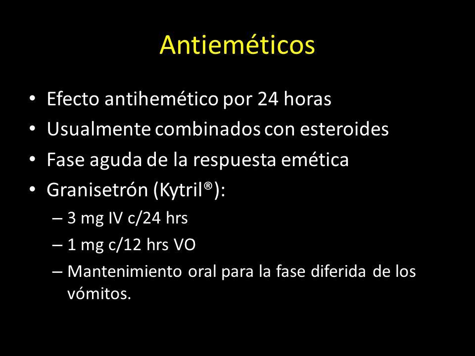 Antieméticos Efecto antihemético por 24 horas Usualmente combinados con esteroides Fase aguda de la respuesta emética Granisetrón (Kytril®): – 3 mg IV