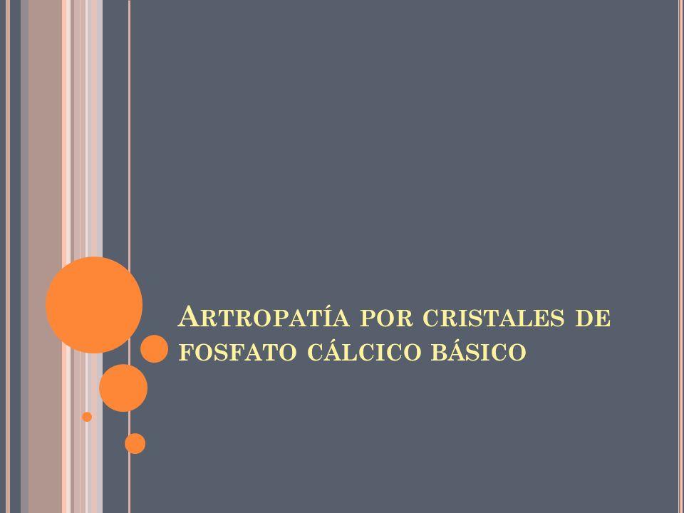 A RTROPATÍA POR CRISTALES DE FOSFATO CÁLCICO BÁSICO