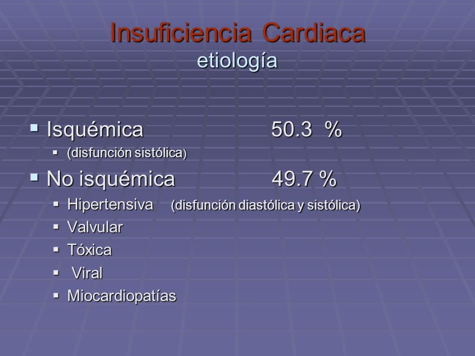 Insuficiencia Cardiaca etiología Isquémica 50.3 % Isquémica 50.3 % (disfunción sistólica ) (disfunción sistólica ) No isquémica 49.7 % No isquémica 49