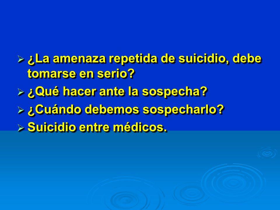 ¿La amenaza repetida de suicidio, debe tomarse en serio.