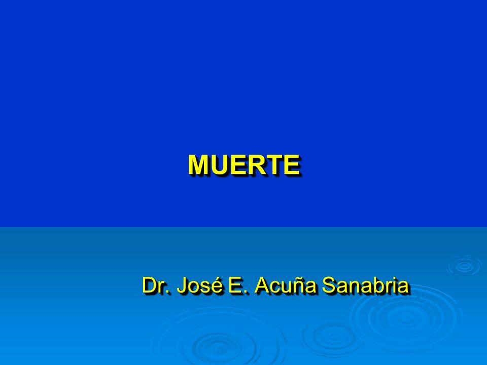 MUERTEMUERTE Dr. José E. Acuña Sanabria
