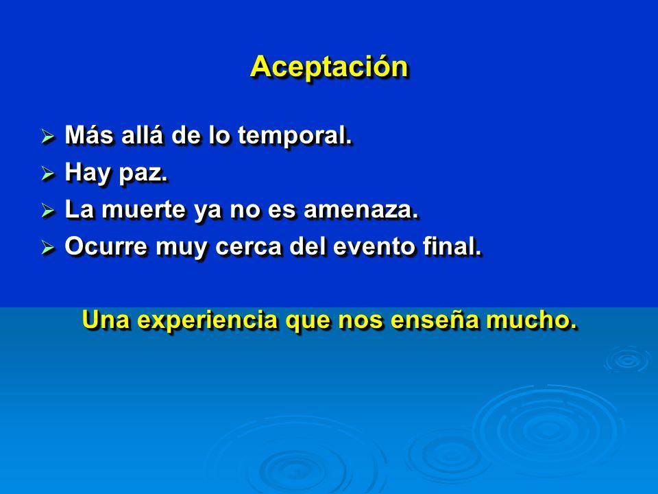 AceptaciónAceptación Más allá de lo temporal. Más allá de lo temporal.