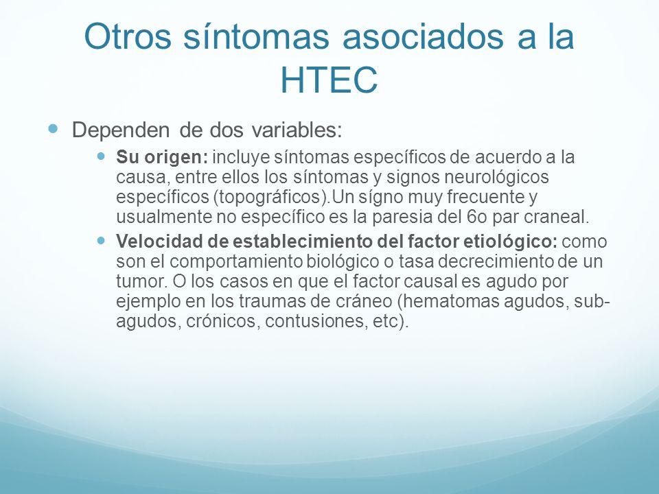 Otros síntomas asociados a la HTEC Dependen de dos variables: Su origen: incluye síntomas específicos de acuerdo a la causa, entre ellos los síntomas
