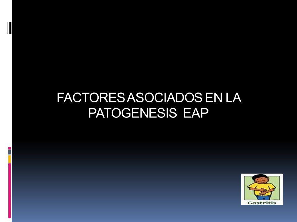 FACTORES ASOCIADOS EN LA PATOGENESIS EAP