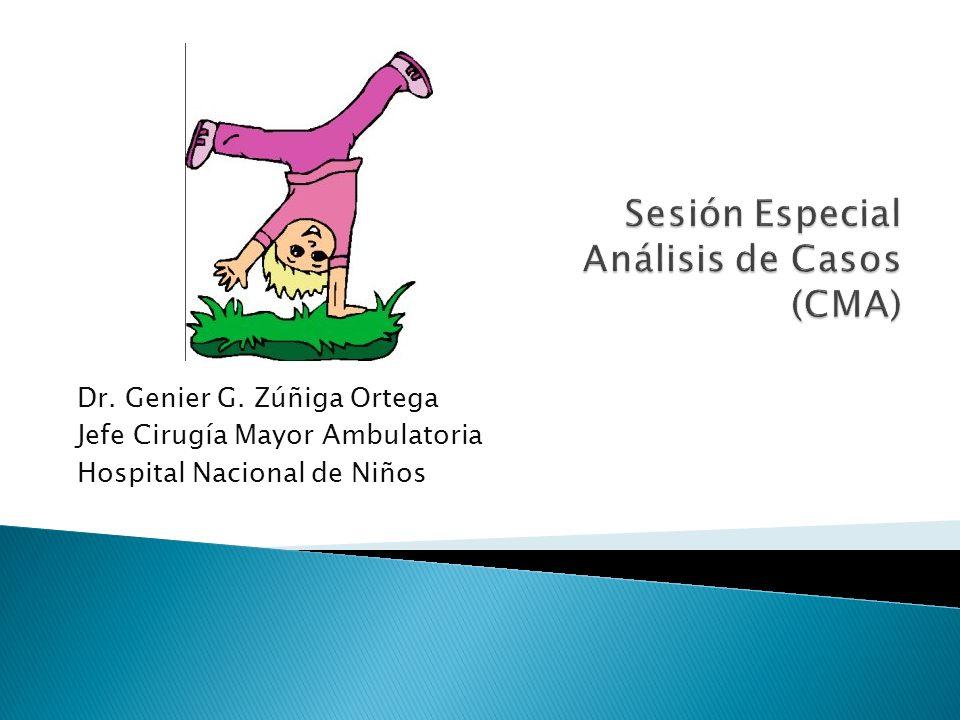 Dr. Genier G. Zúñiga Ortega Jefe Cirugía Mayor Ambulatoria Hospital Nacional de Niños