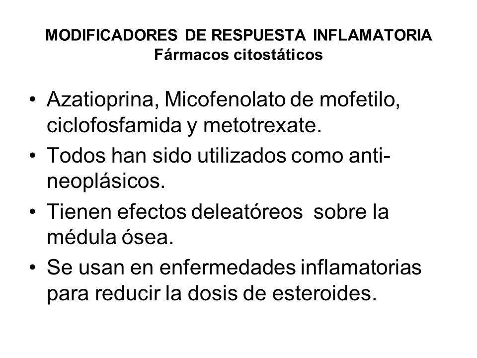 MODIFICADORES DE RESPUESTA INFLAMATORIA Fármacos citostáticos Azatioprina Derivas de la 6-mercaptopurina.