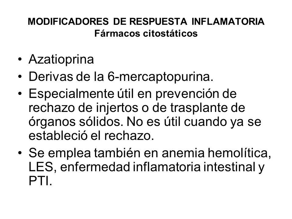 MODIFICADORES DE RESPUESTA INFLAMATORIA Fármacos citostáticos Micofenolato de mofetilo.
