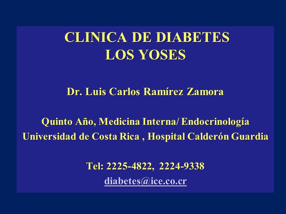 CLINICA DE DIABETES LOS YOSES CLINICA DE DIABETES LOS YOSES Dr. Luis Carlos Ramírez Zamora Quinto Año, Medicina Interna/ Endocrinología Universidad de