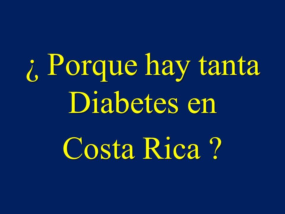 ¿ Porque hay tanta Diabetes en Costa Rica ?