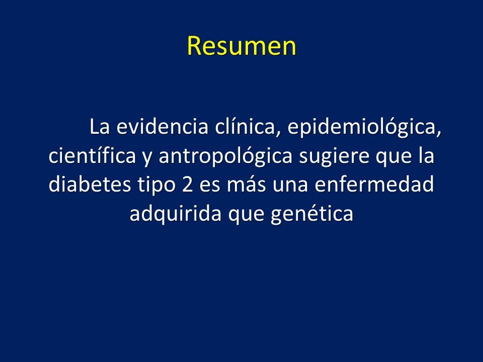 Resumen La evidencia clínica, epidemiológica, científica y antropológica sugiere que la diabetes tipo 2 es más una enfermedad adquirida que genética