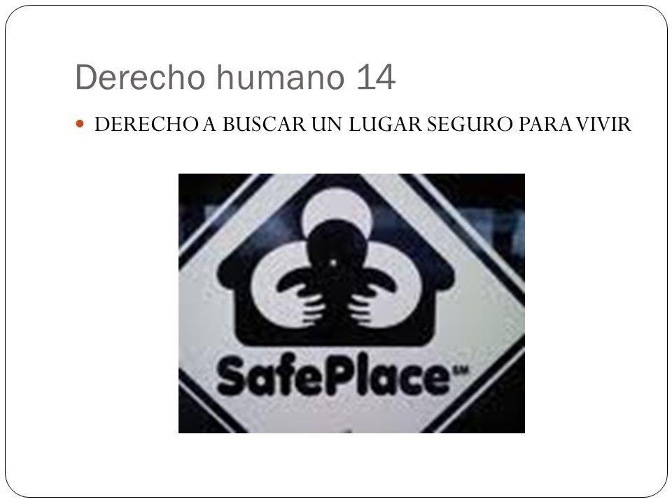 Derecho humano 14 DERECHO A BUSCAR UN LUGAR SEGURO PARA VIVIR