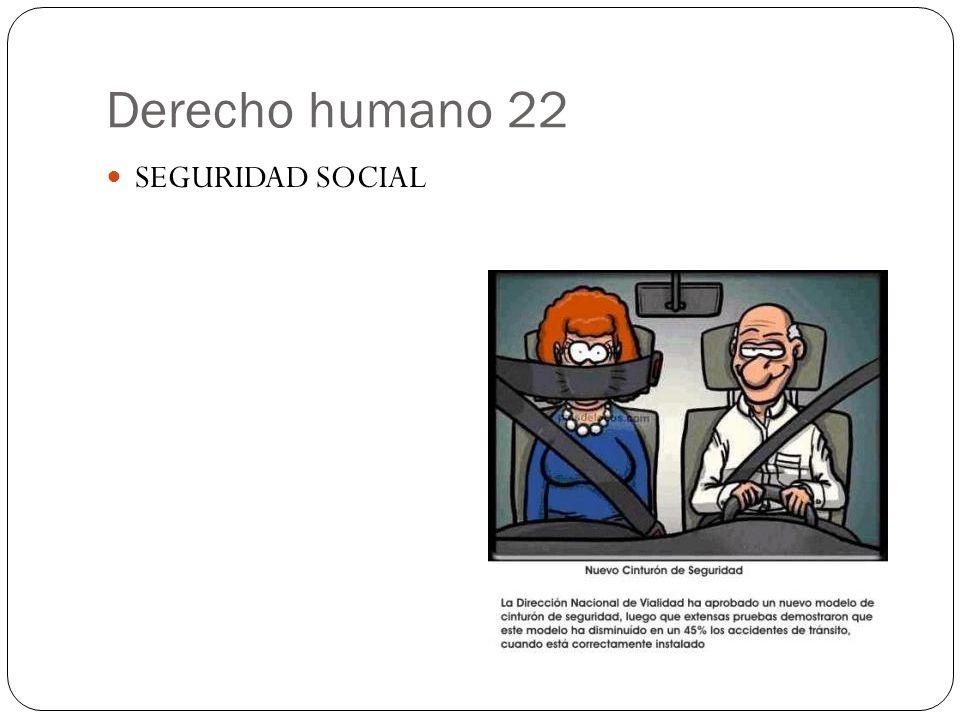 Derecho humano 22 SEGURIDAD SOCIAL