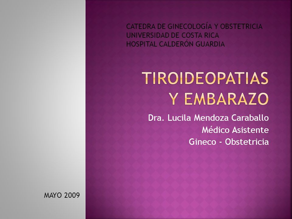 Dra. Lucila Mendoza Caraballo Médico Asistente Gineco - Obstetricia MAYO 2009 CATEDRA DE GINECOLOGÍA Y OBSTETRICIA UNIVERSIDAD DE COSTA RICA HOSPITAL