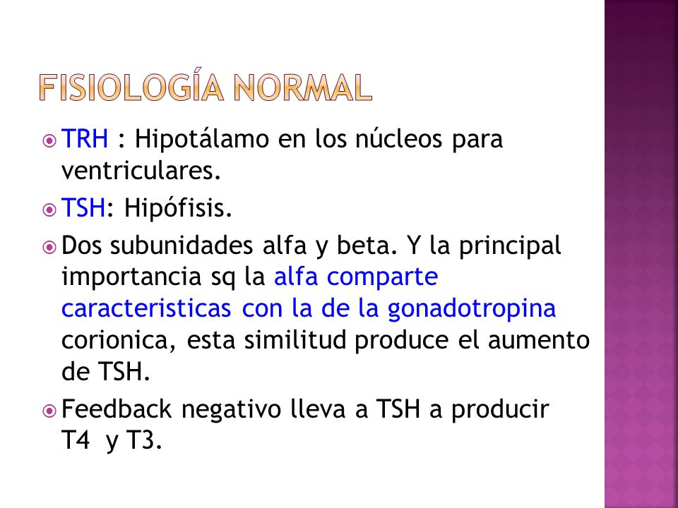 TRH : Hipotálamo en los núcleos para ventriculares. TSH: Hipófisis. Dos subunidades alfa y beta. Y la principal importancia sq la alfa comparte caract