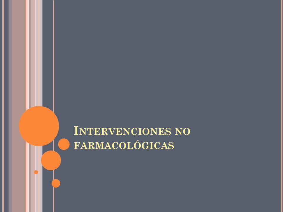 I NTERVENCIONES NO FARMACOLÓGICAS