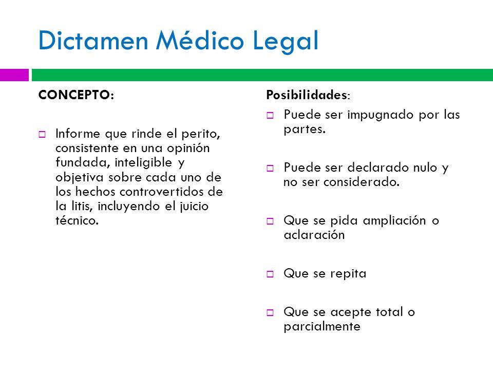 Dictamen Médico Legal CONCEPTO: Informe que rinde el perito, consistente en una opinión fundada, inteligible y objetiva sobre cada uno de los hechos c
