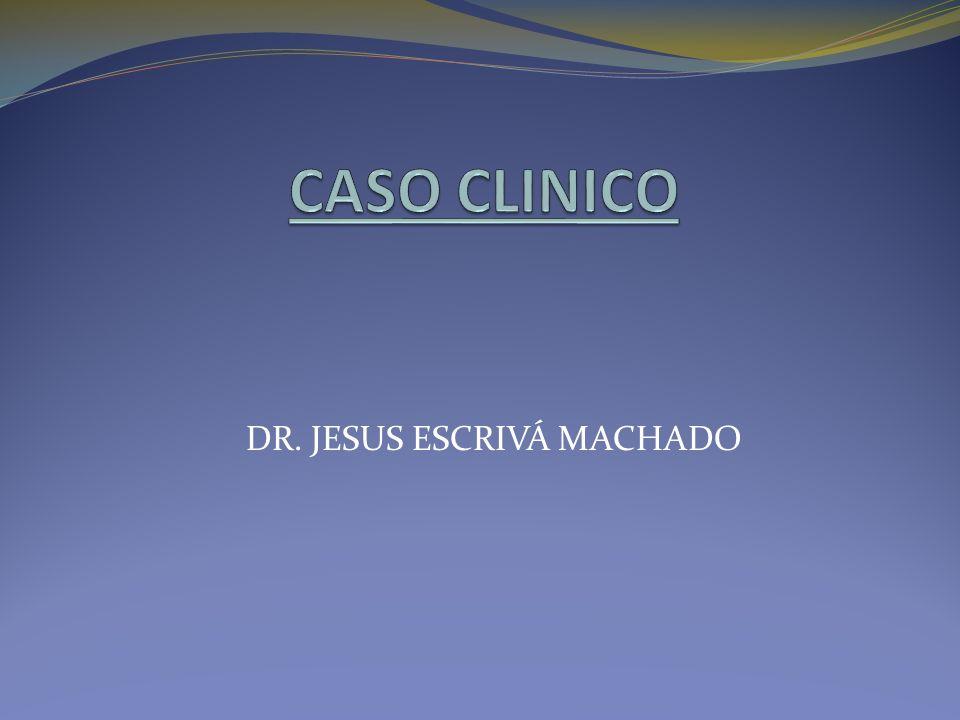 DR. JESUS ESCRIVÁ MACHADO