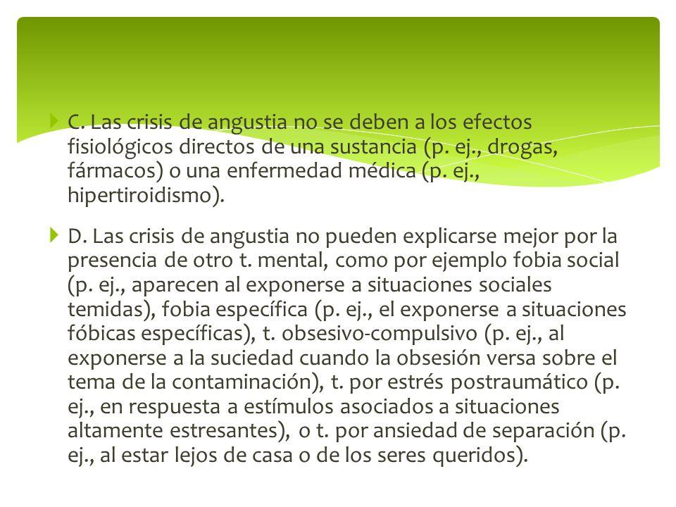 C.Las crisis de angustia no se deben a los efectos fisiológicos directos de una sustancia (p.