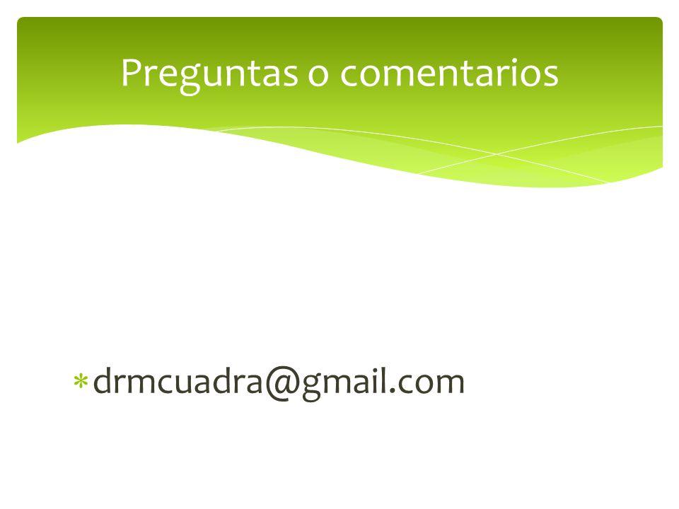 drmcuadra@gmail.com Preguntas o comentarios