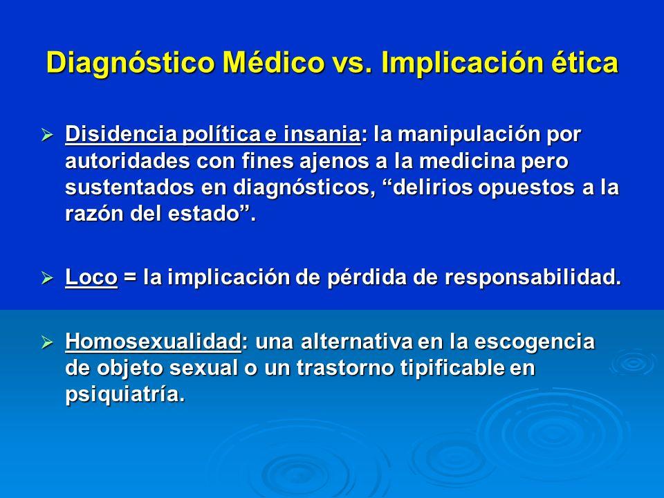 Diagnóstico Médico vs. Implicación ética Disidencia política e insania: la manipulación por autoridades con fines ajenos a la medicina pero sustentado