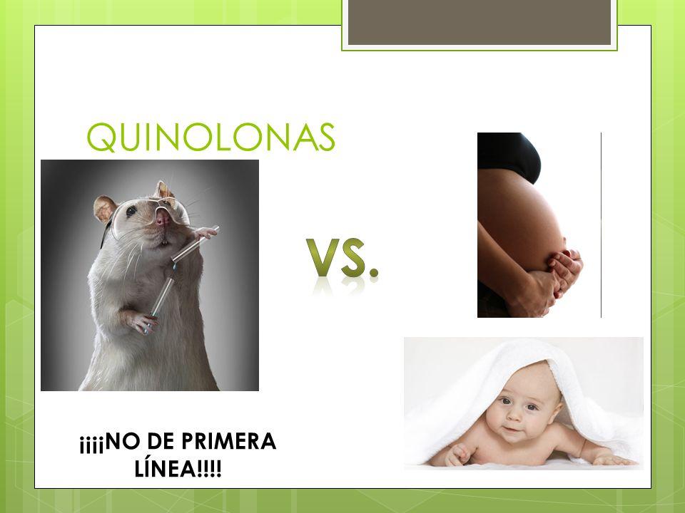 QUINOLONAS ¡¡¡¡NO DE PRIMERA LÍNEA!!!!