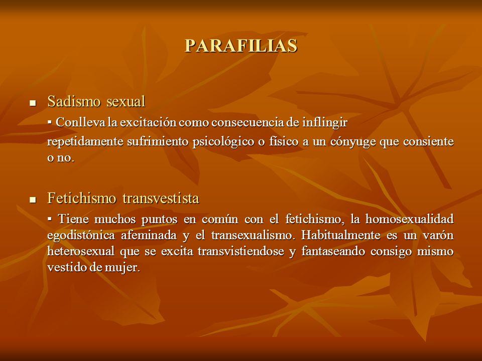 PARAFILIAS Sadismo sexual Sadismo sexual Conlleva la excitación como consecuencia de inflingir Conlleva la excitación como consecuencia de inflingir r