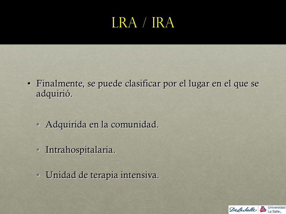 LRA / IRA Finalmente, se puede clasificar por el lugar en el que se adquirió.Finalmente, se puede clasificar por el lugar en el que se adquirió. Adqui