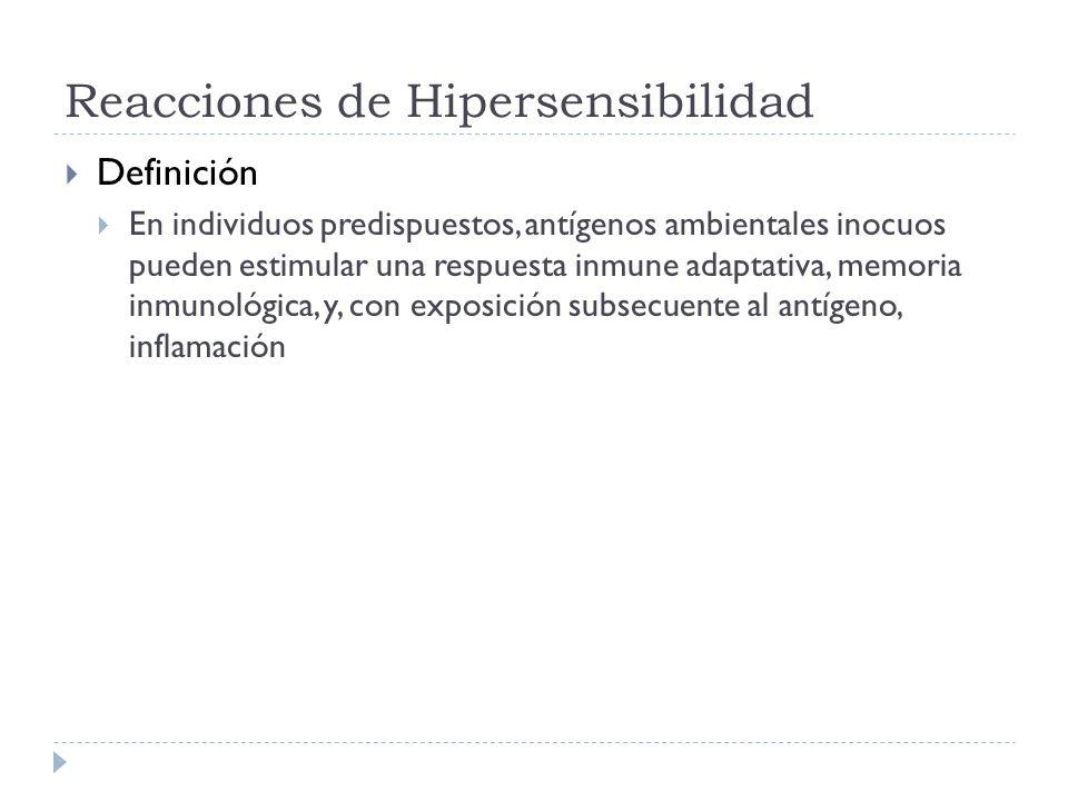 Clasificación de las reacciones de hipersensibilidad TipoMecanismo IInmunoglobulina E, atopia IIInmunoglobulina G contra antígenos modificados IIIComplejos inmunes IVRetardada, linfocitos T colaboradores