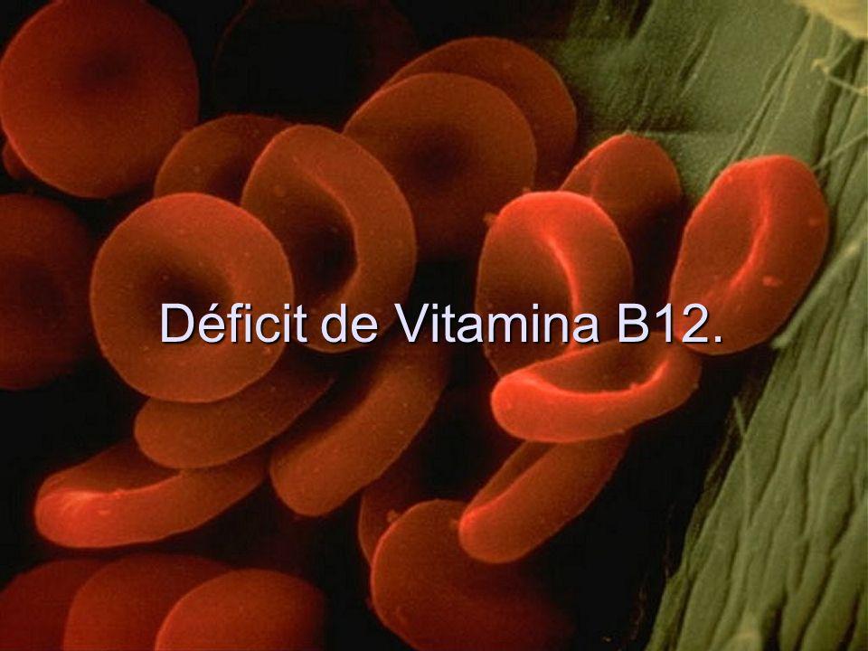 Déficit de Vitamina B12.