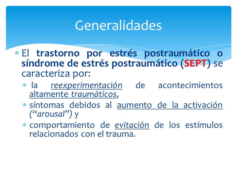 El trastorno por estrés postraumático o síndrome de estrés postraumático (SEPT) se caracteriza por: la reexperimentación de acontecimientos altamente